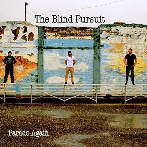 The Blind Pursuit