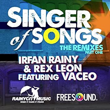 Singer Of Songs (Remixes Part One) [feat. Vaceo]
