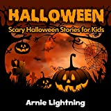 Image: Halloween: Scary Halloween Stories for Kids, by Arnie Lightning (Author). Publisher: Arnie Lightning Books (October 1, 2014)