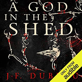 A God in the Shed                   By:                                                                                                                                 J-F. Dubeau                               Narrated by:                                                                                                                                 David Marantz                      Length: 12 hrs and 39 mins     251 ratings     Overall 3.9