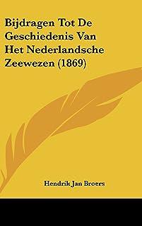 Bijdragen Tot de Geschiedenis Van Het Nederlandsche Zeewezen (1869)
