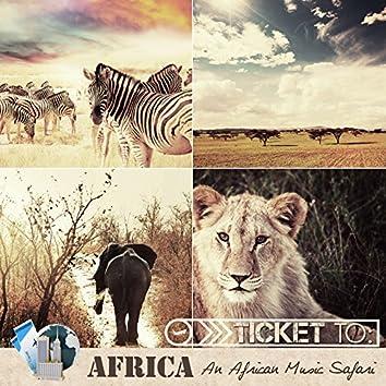 Ticket to Africa: An African Music Safari