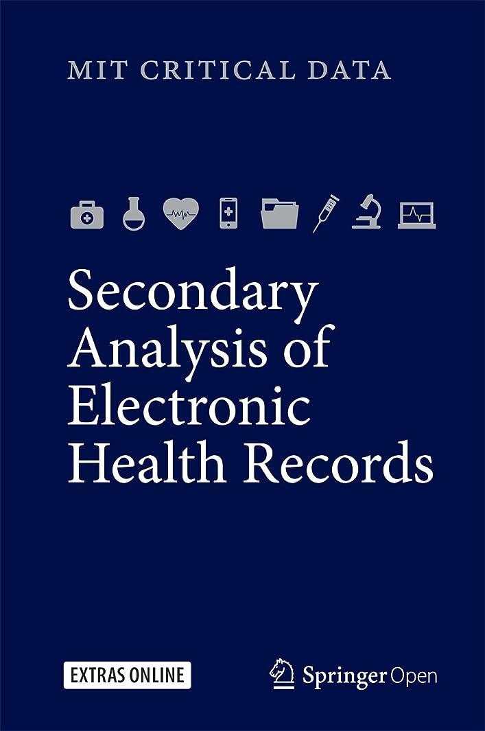 アクティブ素晴らしいです安定したSecondary Analysis of Electronic Health Records (English Edition)