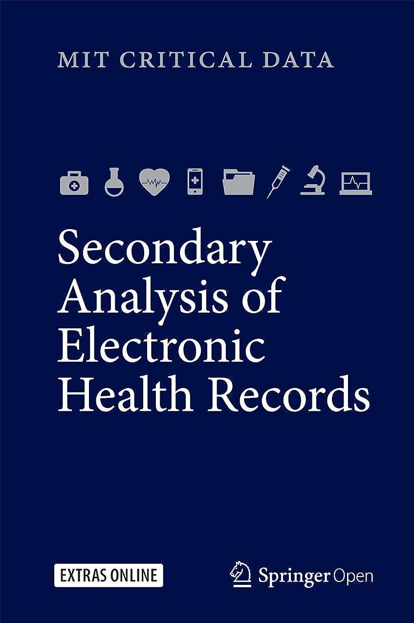 皮読み書きのできない復活するSecondary Analysis of Electronic Health Records (English Edition)