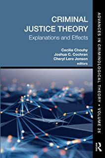 Criminal Justice Theory, Volume 26: Explanations and Effects