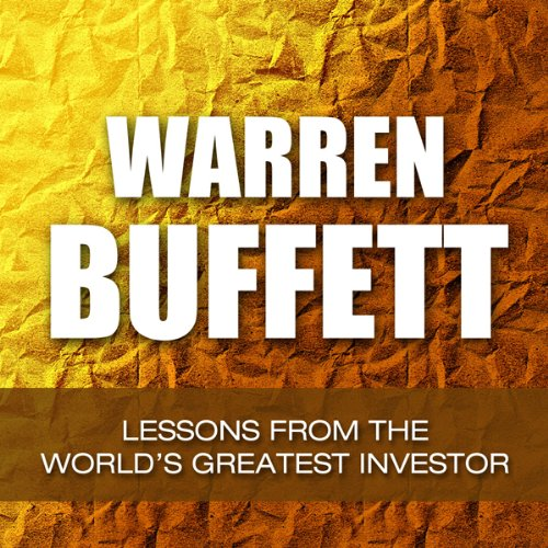 Warren Buffett: Lessons from the World's Greatest Investor cover art