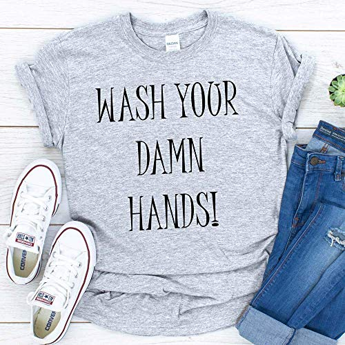 Mens Womens Coronavirus Shirt Wash Your Damn Hands Funny T-Shirt