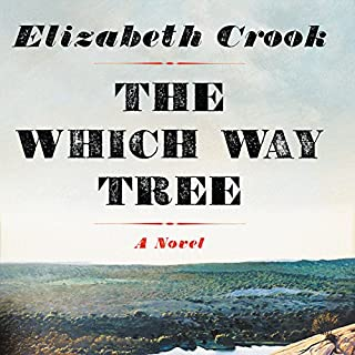 The Which Way Tree                   By:                                                                                                                                 Elizabeth Crook                               Narrated by:                                                                                                                                 Will Collyer                      Length: 7 hrs and 17 mins     106 ratings     Overall 4.6