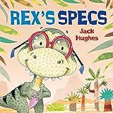 Rex's Specs (Dinosaur Friends, Band 1) - Jack Hughes