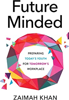 Future Minded: Preparing Today's Youth for Tomorrow's Workplace