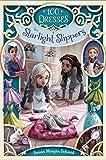 The Starlight Slippers (100 Dresses Book 3)