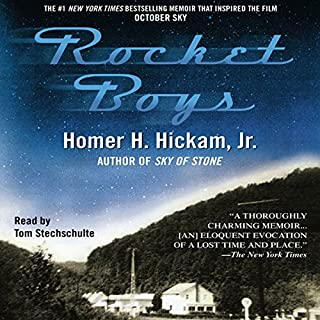 Rocket Boys     The Coalwood Series, Book 1              By:                                                                                                                                 Homer Hickam                               Narrated by:                                                                                                                                 Tom Stechschulte                      Length: 13 hrs and 38 mins     572 ratings     Overall 4.7