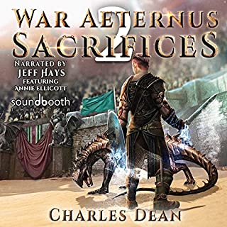 War Aeternus 2: Sacrifices                   Written by:                                                                                                                                 Charles Dean                               Narrated by:                                                                                                                                 Jeff Hays,                                                                                        Annie Ellicott                      Length: 14 hrs and 13 mins     11 ratings     Overall 5.0