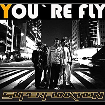 You're Fly
