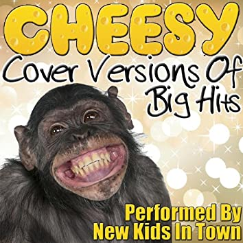 Cheesy Cover Versions of Big Hits