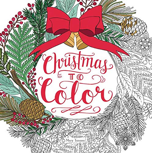 Christmas to Color: Coloring Book for Adults and Kids to Share