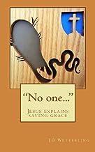 """No one..."": Jesus explains saving grace"