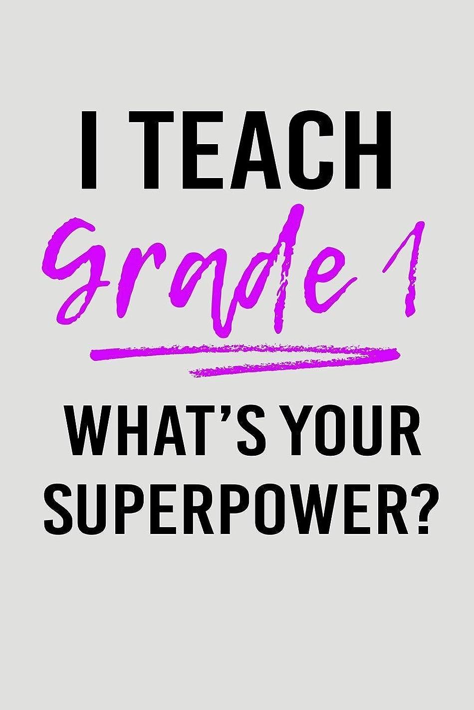 差ベッツィトロットウッド成長I Teach Grade 1 What's Your Superpower?: Blank Lined Journal To Write In Teacher Notebook V2