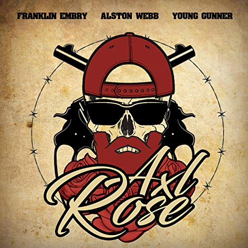 Axl Rose (feat. Alston Webb & Young Gunner) [Explicit]