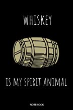 Whiskey Is My Spirit Animal: Funny Whiskey Notebook for Whiskey Lover Party Irish Gift Ireland Irishman Birthday I St Patricks Day Planner Pocket Book ... 6 x 9 I Ruled Paper 110 Pages [Idioma Inglés]