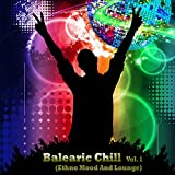 Balearic Chill, Vol. 1 (Ethno Mood and Lounge)