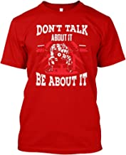 Dont Talk About it be About it Premium Tee - Premium Tee