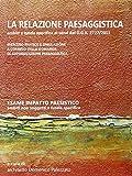 La relazione paesaggistica. Ambiti a tutela specifica ai sensi del D.G.R. 2727/2011