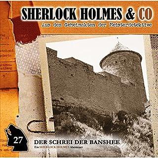 Der Schrei der Banshee 2     Sherlock Holmes & Co 27              Autor:                                                                                                                                 Oliver Fleischer                               Sprecher:                                                                                                                                 Charles Rettinghaus,                                                                                        Florian Halm,                                                                                        Sascha Rotermund                      Spieldauer: 43 Min.     11 Bewertungen     Gesamt 4,3