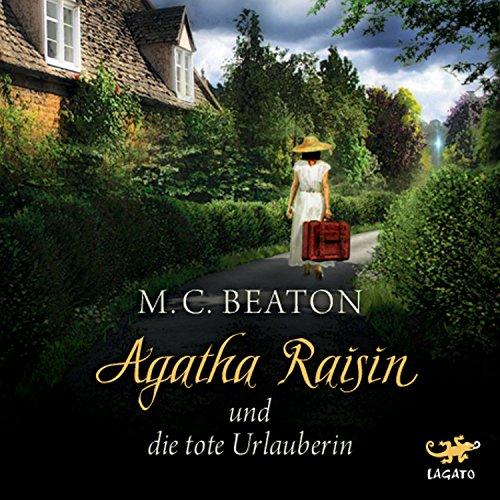Agatha Raisin und die tote Urlauberin audiobook cover art
