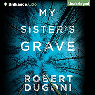 My Sister's Grave                   By:                                                                                                                                 Robert Dugoni                               Narrated by:                                                                                                                                 Emily Sutton-Smith                      Length: 10 hrs and 49 mins     14,387 ratings     Overall 4.3