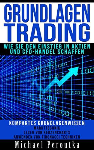 Grundlagen Trading – wie Sie den Einstieg in Aktien und CFD-Handel schaffen