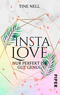 Insta Love - Nur perfekt ist gut genug: Roman
