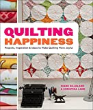 Random House Quilting Happiness: Projects, Inspiration, and Ideas to Make Quilting More Joyful