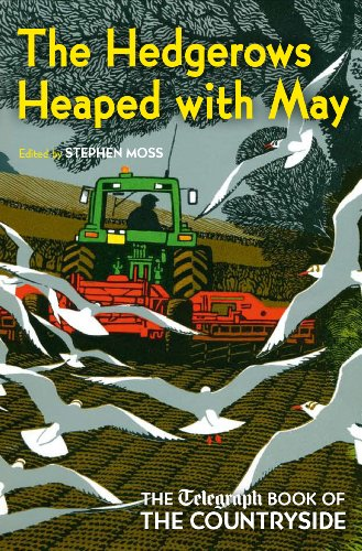 Download The Hedgerows Heaped with May: The Telegraph Book of the Countryside (Telegraph Books) (English Edition) B00ADKFFBG