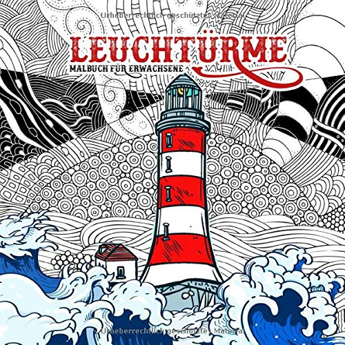 Leuchttürme Malbuch für Erwachsene: Malbuch Leuchttürme   Meer & Landschaften Malbuch für Erwachsene   kreative Entspannung   wunderschöne Leuchttürme im Mandala Style   22x22cm   80 S.