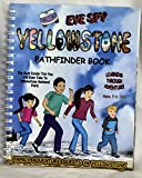 Yellowstone large print Eye Spy activity book for kids, teens, families, treasure hunts, various maps, hiking trails, ranger programs,coloring pages, travel games, mazes. Hours of enjoyment.