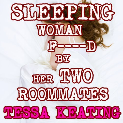 Sleeping Woman F--ked By Her Two Roommates audiobook cover art