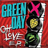 Oh Love EP by Green Day (2012-08-03)