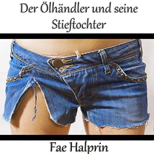 Der ?lh?ndler und seine Stieftochter (German Edition) audiobook cover art