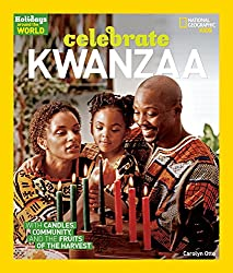 Image: Holidays Around the World: Celebrate Kwanzaa, by Carolyn B. Otto (Author). Publisher: National Geographic Children's Books; Reprint edition (September 5, 2017)