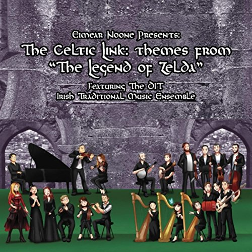 The Celtic Link: Themes From 'The Legend of Zelda' (Eimear Noone Presents) [feat. The DIT Irish Traditional Music Ensemble]