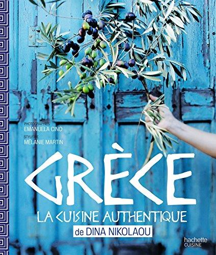 Grèce : La cuisine authentique de Dina Nikolaou (Beaux Livres Cuisine)