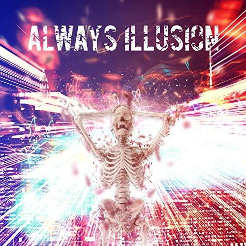 Always Illusion