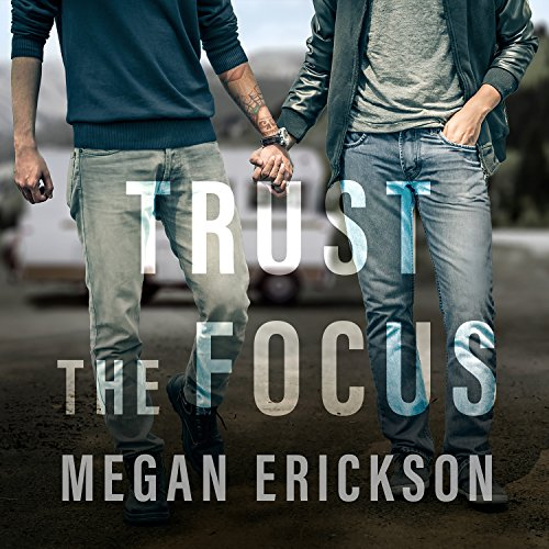 Trust the Focus Audiobook By Megan Erickson cover art