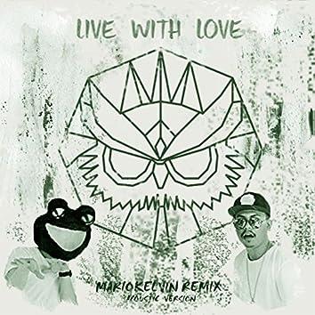 Live With Love (feat. Toran) [MarioKelvin Remix]