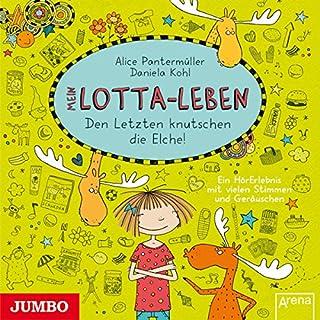 Mein Lotta-Leben: Den Letzten knutschen die Elche                   Autor:                                                                                                                                 Alice Pantermüller,                                                                                        Daniela Kohl                               Sprecher:                                                                                                                                 Katinka Kultscher                      Spieldauer: 1 Std. und 22 Min.     42 Bewertungen     Gesamt 4,5