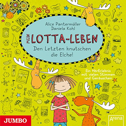 Mein Lotta-Leben: Den Letzten knutschen die Elche Titelbild