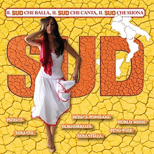Sud (Il sud che balla, il sud che canta, il sud che suona)