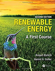 Renewable Energy: A First Course 1st Edition