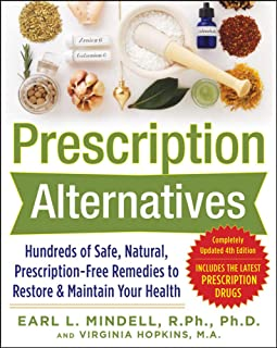 Prescription Alternatives:Hundreds of Safe, Natural, Prescription-Free Remedies to Restore and Maintain Your Health, Fourt...